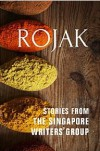 ROJAK: Stories from The Singapore Writers' Group - Alice Clark