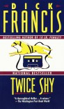 Twice Shy - Dick Francis