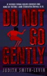 Do Not Go Gently - Judith Smith-Levin