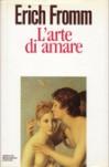 L'arte di amare - Erich Fromm, Marilena Damiani