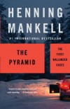The Pyramid: The First Wallander Cases (Kurt Wallander #9) - Henning Mankell