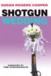 Shotgun Wedding  - Susan Rogers Cooper, Tom Stechschulte