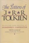 The Letters of J. R. R. Tolkien - J.R.R. Tolkien, Humphrey Carpenter