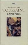 Łazienka - Jean-Philippe Toussaint, Barbara Grzegorzewska