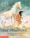 The Mud Pony - Caron Lee Cohen, Shonto Begay