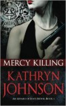 Mercy Killing - Kathryn  Johnson
