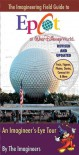 The Imagineering Field Guide to Epcot at Walt Disney World--Updated! - Alex  Wright, Imagineers, Imagineers,