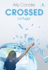 Crossed: La fuga - Ally Condie