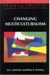 Changing Multiculturalism - Joe L. Kincheloe, Shirley R. Steinberg