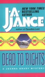 Dead to Rights (Joanna Brady Mysteries, Book 4) - J.A. Jance
