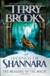 The Measure of the Magic: Legends of Shannara - Terry Brooks