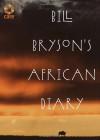 Bill Bryson's African Diary - Bill Bryson
