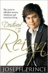 Destined to Reign: The Secret to Effortless Success, Wholeness and Victorious Living - Joseph Prince