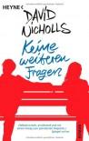 Keine Weiteren Fragen Roman - David Nicholls, Ruth Keen