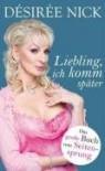 Liebling, Ich Komm Später: Das Grosse Buch Vom Seitensprung - Désirée Nick