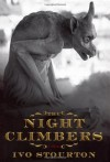 The Night Climbers: A Novel - Ivo Stourton