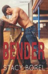 Bender (The Core Four Series) - Stacy Borel