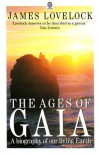 The Ages Of Gaia: A Biography Of Our Living Earth - James E. Lovelock