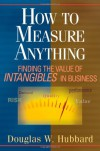 "How to Measure Anything: Finding the Value of ""Intangibles"" in Business - Douglas W. Hubbard"
