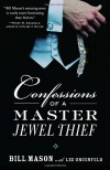 Confessions of a Master Jewel Thief - Bill Mason, Lee Gruenfeld