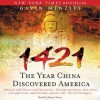 1421: The Year China Discovered America (Audio) - Gavin Menzies