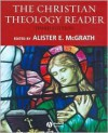 The Christian Theology Reader - Alister E. McGrath