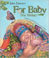 For Baby: For Bobbie [With CD (Audio)] - John Denver, Janeen Mason