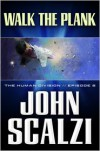 Walk the Plank - John Scalzi