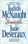 Simple Gifts : Four Heartwarming Christmas Stories : Just Curious / Miracles / Change of Heart / Double Exposure - Judith McNaught, Jude Deveraux
