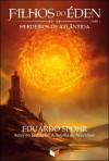 Filhos do Eden: Herdeiros de Atlantida (Em Portugues do Brasil) - Eduardo Spohr