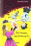 Der Meister des Drakung-Fu - Franziska Gehm, Dagmar Henze