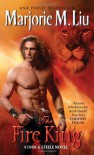 The Fire King: A Dirk & Steele Novel - Marjorie M. Liu