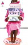 If The Shoe Fits (Life, Faith & Getting It Right #15) (Steeple Hill Cafe) - Marilynn Griffith