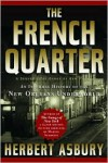 The French Quarter: An Informal History of the New Orleans Underworld - Herbert Asbury