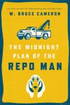 The Midnight Plan of the Repo Man - W. Bruce Cameron