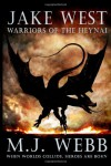 Warriors of the Heynai  - M.J. Webb