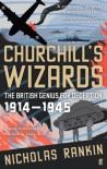 Churchill's Wizards: The British Genius for Deception, 1914-1945 - Nicholas Rankin