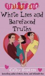 White Lies and Barefaced Truths - Cathy Hopkins