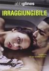 Irraggiungibile - Abbi Glines