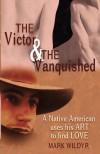Victor & Vanquished - Mark Wildyr