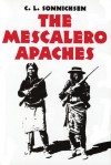 The Mescalero Apaches - C.L. Sonnichsen