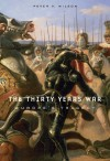 The Thirty Year's War: Europe's Tragedy - Peter H. Wilson