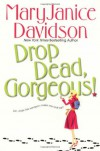 Drop Dead, Gorgeous! - MaryJanice Davidson