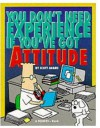 You Don't Need Experience if You've Got Attitude - Scott Adams