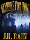 Vampire For Hire: The Short Stories - J.R. Rain