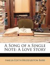 A Song of a Single Note: A Love Story - Amelia E. Barr