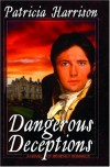 Dangerous Deceptions - Patricia Harrison