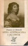 Anna Austriaczka i jej dwór - Francoise de Motteville