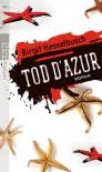 Tod d'Azur - Birgit Hasselbusch