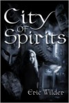 City of Spirits - Eric Wilder